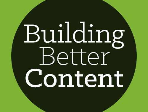 Building Better Content: A Series